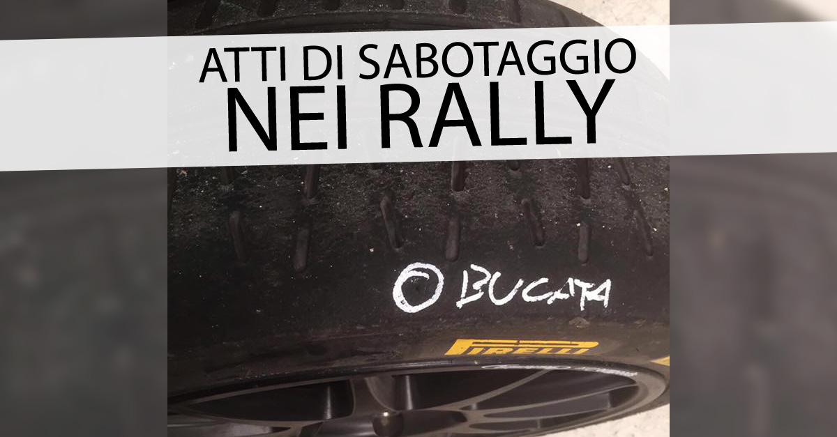 Atti di sabotaggio in corso nei Rally